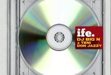 Photo of DJ Big N – Ife ft. Teni, Don Jazzy