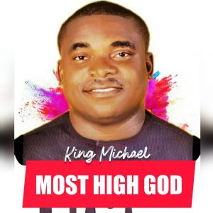 King Michael Most High God 9jaflaver.com 300x300 1