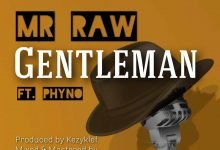 Photo of Mr Raw – Gentleman ft. Phyno