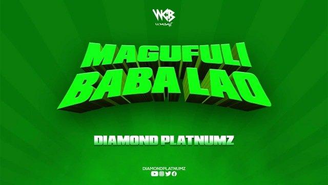 Diamond Platnumz Magufuli Baba Lao