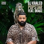 Dj Khaled ft Drake Popstar