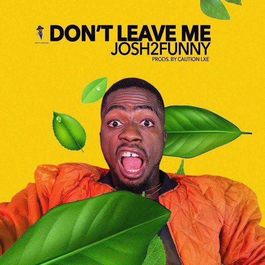 Josh2Funny – Don't Leave Me artwork