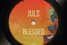 Photo of Juls – Blessed ft. Miraa May, Donae'o