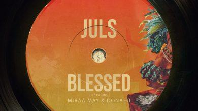 Photo of Juls – Blessed ft. Miraa May, Donae'o