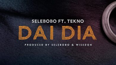 Photo of Selebobo – Dai Dia ft. Tekno