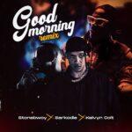 Stonebwoy Good Morning Remix