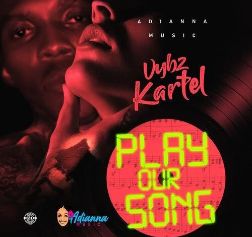 Vybz Kartel Play Our Song artwork