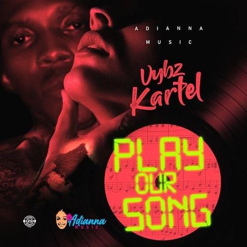 Vybz Kartel Play Our Song artwork