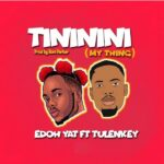 Edoh YAT Tininini My Thing feat Tulenkey artcover