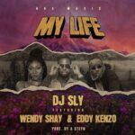DJ Sly Ft Wendy Shay Eddy Kenzo My Life
