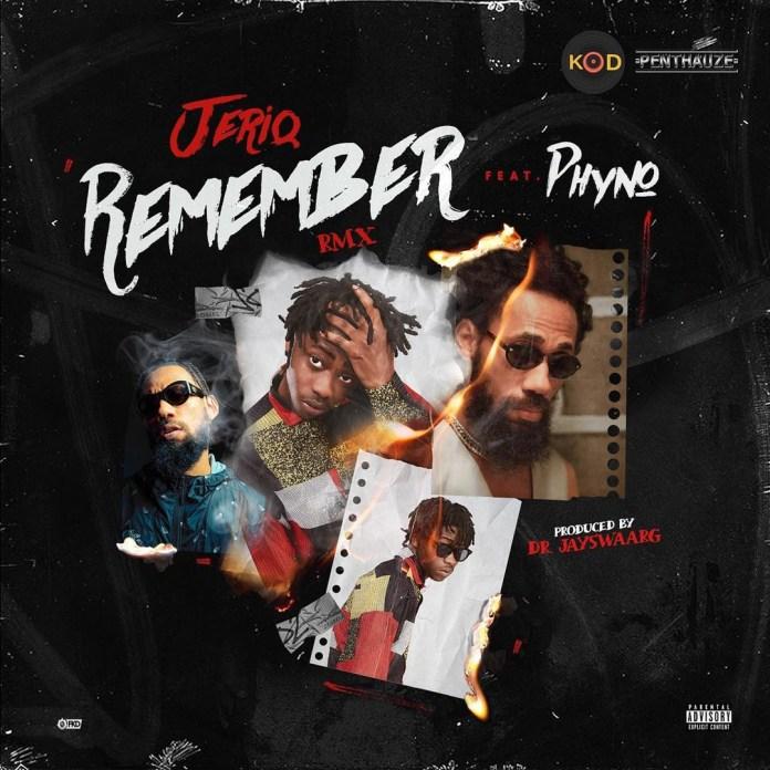 Jeriq ft Phyno Remember Remix