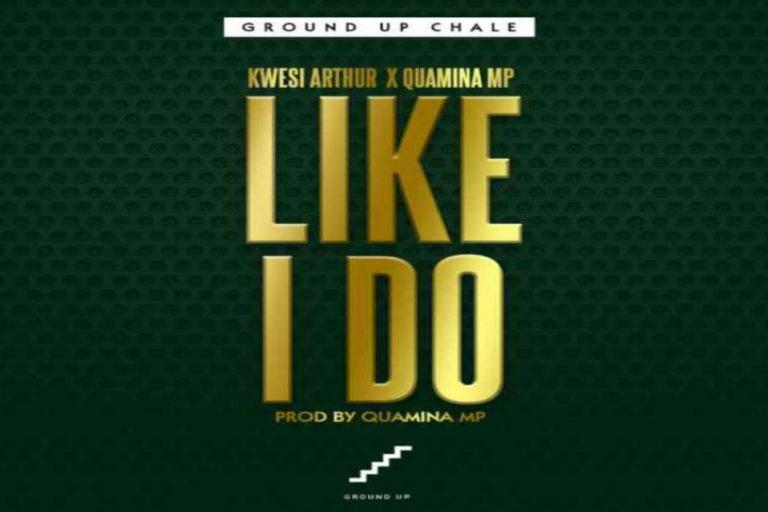 Kwesi Arthur ft Quamina MP – Like I Do 768x512 1