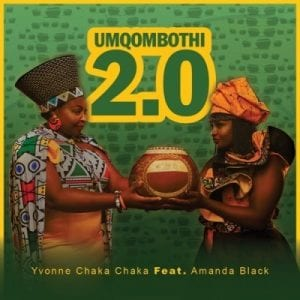 Yvonne Chaka Chaka – Umqombothi 2.0 Ft. Amanda Black