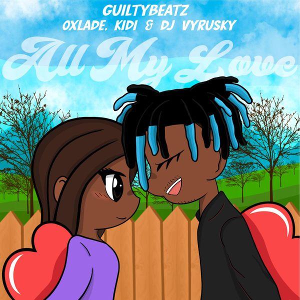 GuiltyBeatz All My Love