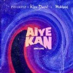 Philkeyz Aiye Kan One Life ft Makhaj Kizz Daniel