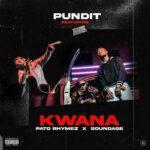 Pundit Kwana ft. Pato Rhymez Soundage