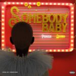 Peruzi Somebody Baby Ft Davido