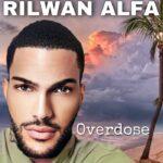 Rilwan Alfa – Overdose