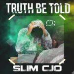 Slimcjo – Truth Be Told 1