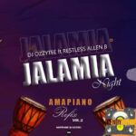 DJ Ozzytee ft. Restless x Allen B — Jalamia Night Amapi