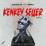 Quamina Mp ft Medikal Kenkey Seller Remix