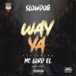 Slowdog ft Mc Lord El Way Ya 1