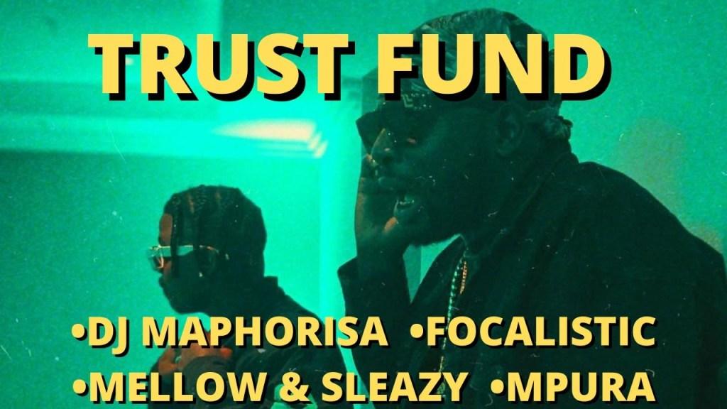 DJ Maphorisa Focalistic – Trust Fund