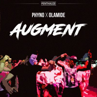 Download Music: Phyno – AUGMENT ft. Olamide Mp3