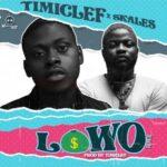 Timiclef Lowo Remix Ft Skales