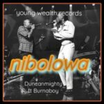 Duncan Mighty ft Burna Boy Nibolowa Natirovibe com mp3 image