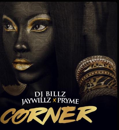 DJ Billz – Corner ft. Jaywillz Pryme