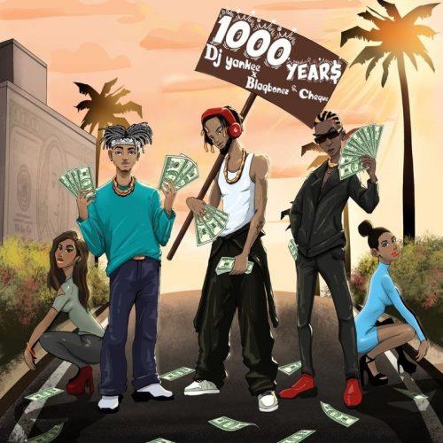 DJ YanKee ft Blaqbonez Cheque 1000 YEAR