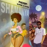 Phenom Ft. Olamide Phyno – Shamanya Mp3 Download