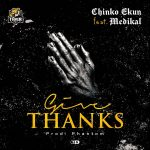 chinko ekun give thanks ft medikal