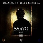 Django23 – Shayo Ft. Bella Shmurda