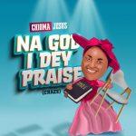Na God I Dey Praise Craze by Chioma Jesus mp3 image