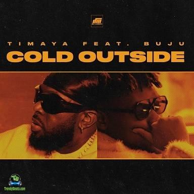 Timaya Ft Buju Cold Outside Art